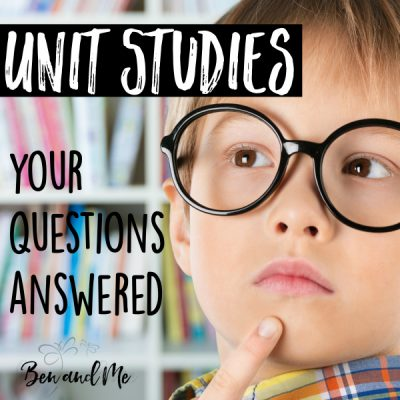 Unit Studies: Your Questions Answered