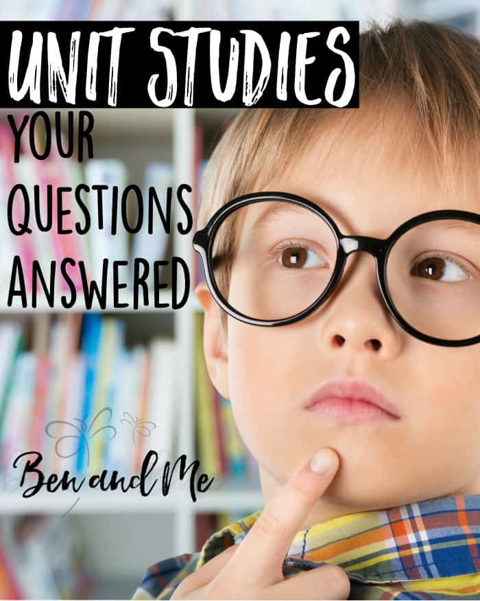 Some common questions about homeschooling with unit studies, and my short answers + links to other articles that can help you understand the tremendous value to this method of homeschooling.
