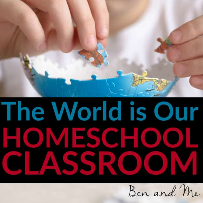 The World is Our Homeschool Classroom