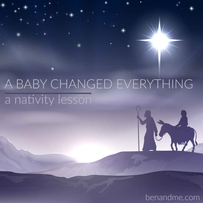 A baby changed everything. A nativity lesson.