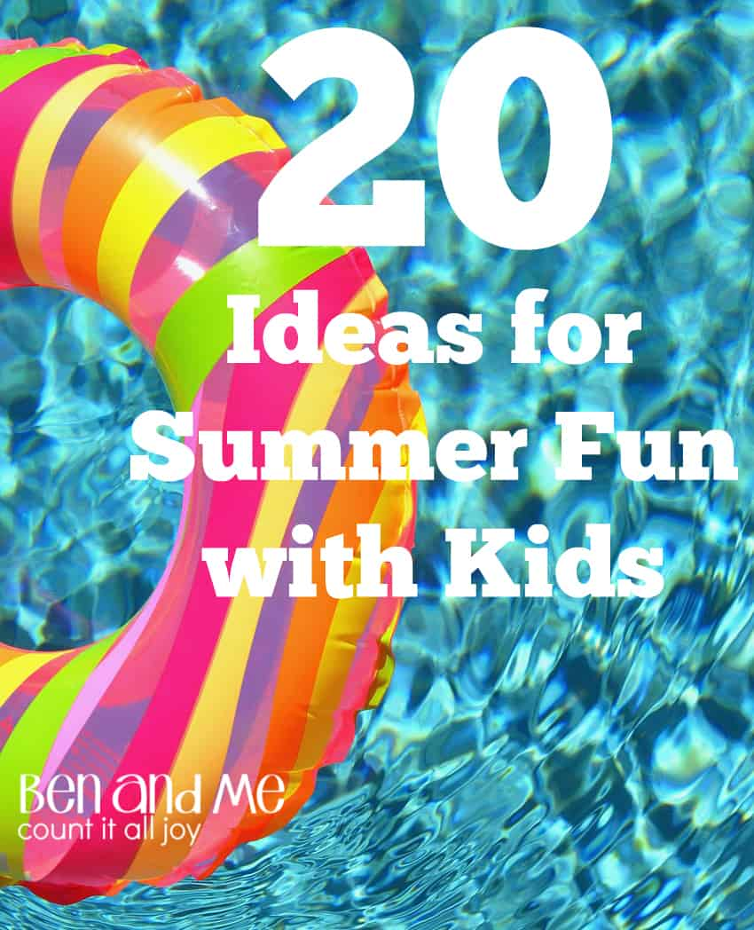 20 Ideas for Summer Fun with Kids