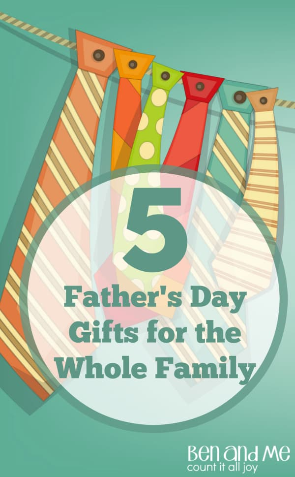 5 Awesome Father's Day Gift Ideas That Are Good for the Whole Family