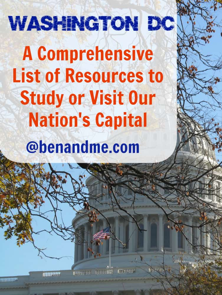 Washington DC (a Comprehensive List of Resources to Study or Visit Our Nation's Capital)