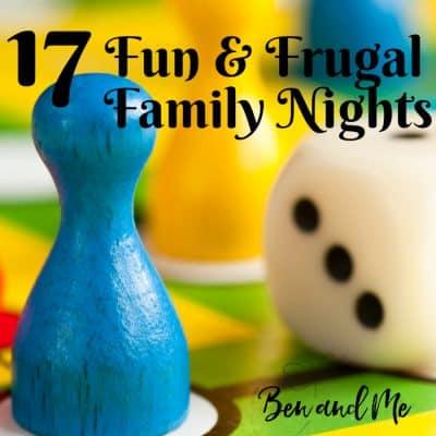 17 Fun & Frugal Family Nights