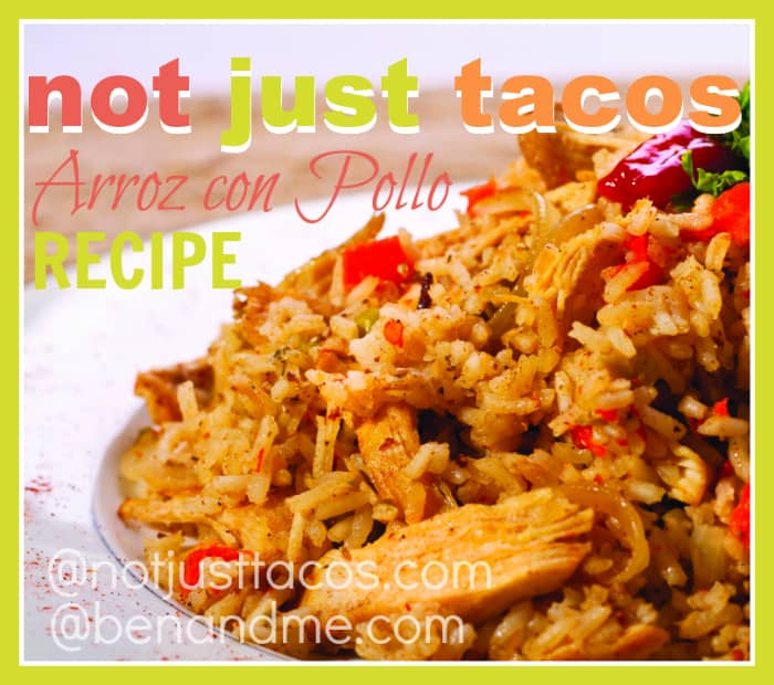 Not Just Tacos Cookbook and Arroz con Pollo Recipe