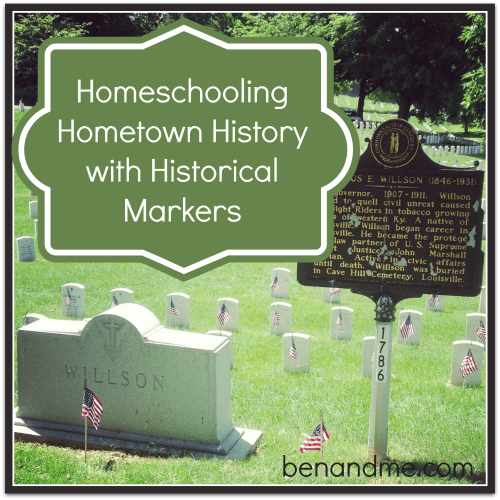 H is for Homeschooling Hometown History with Historical Markers