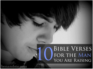 10 Bible Verses for the Man You Are Raising