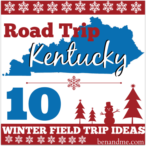 Road Trip Kentucky 10 Winter Field Trip Ideas