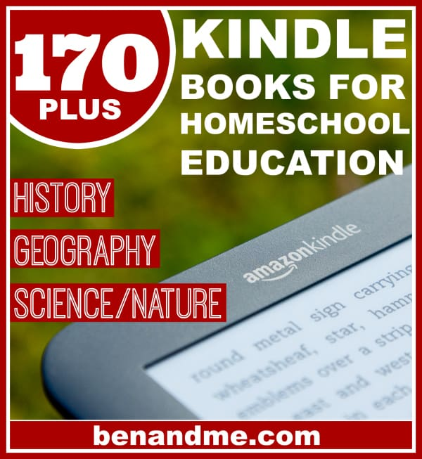 170+ Classic Books on Kindle for Homeschool Education (includes books for history, geography, science)