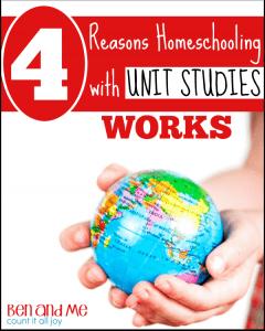 4 Reasons Homeschooling with Unit Studies Works