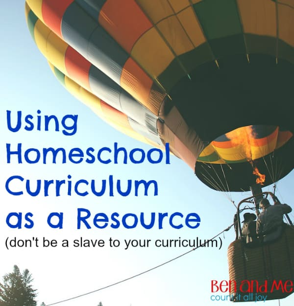 How not to be a Slave to Your Homeschool Curriculum