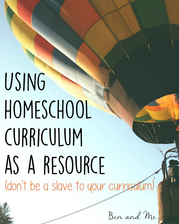 Using Homeschool Curriculum as a Resource (don't be a slave to your homeschool curriculum)