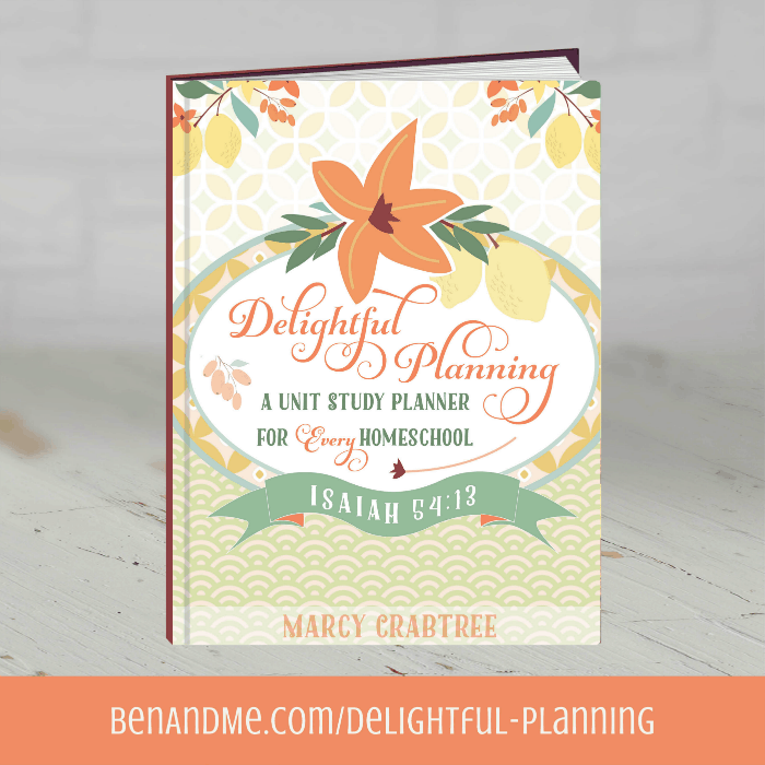 Delightful Planning A Unit Study Planner for Every Homeschool