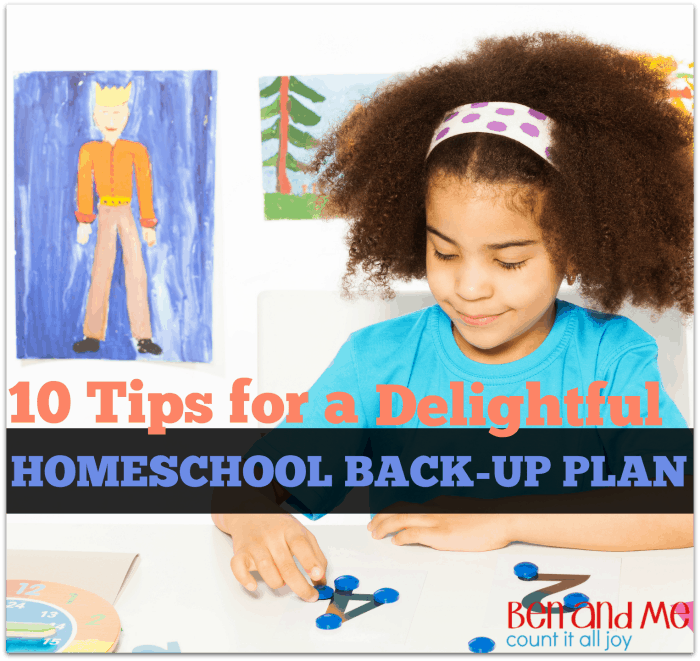 10 Tips for a Delightful Homeschool Back-up Plan