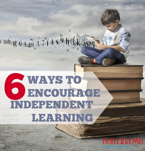 6 Ways to Encourage Independent Learning