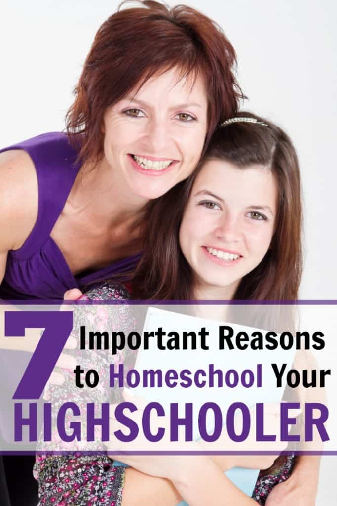 7 Important Reasons to Homeschool Your Highschooler