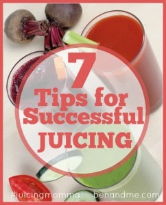 7 Tips for Successful Juicing