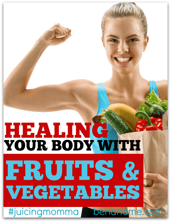 Healing Your Body with Fruits and Vegetables + Healing Green Super Juice Recipe