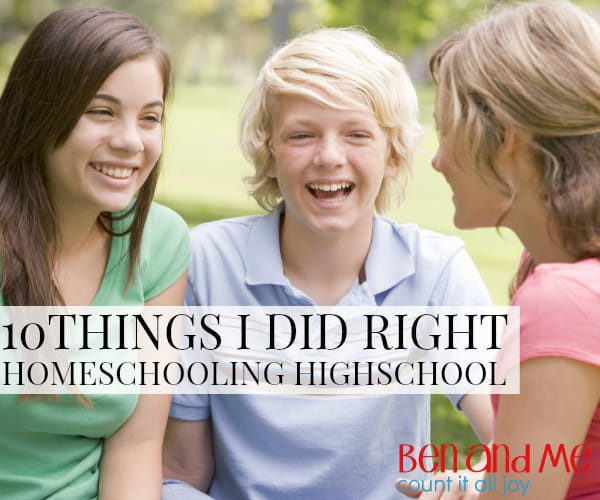 10 Things I Did Right Homeschooling High School