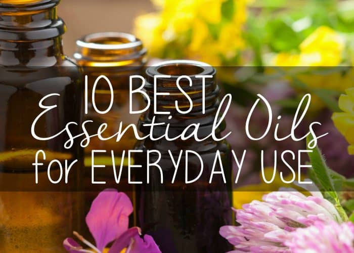 10 Best Essential Oils for Everyday Use