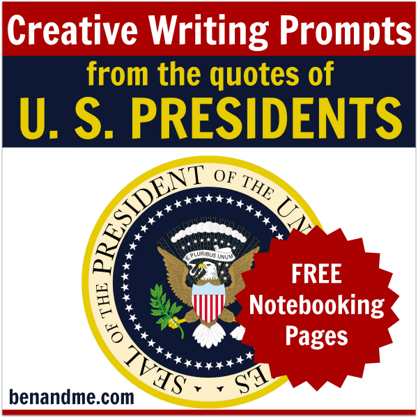 FREE Creative Writing and Notebooking Pages for Quotes from U. S. Presidents (free printable)