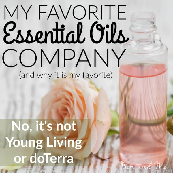 My Favorite Essential Oils Company and Why It Is My Favorite