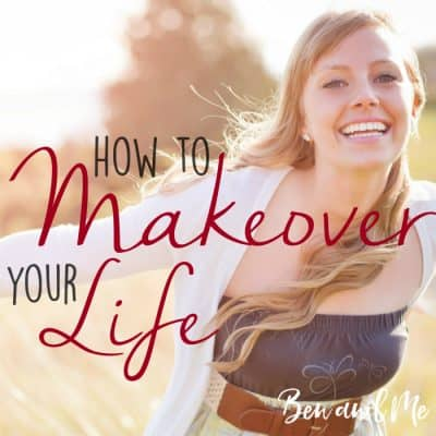 How to Makeover Your Life