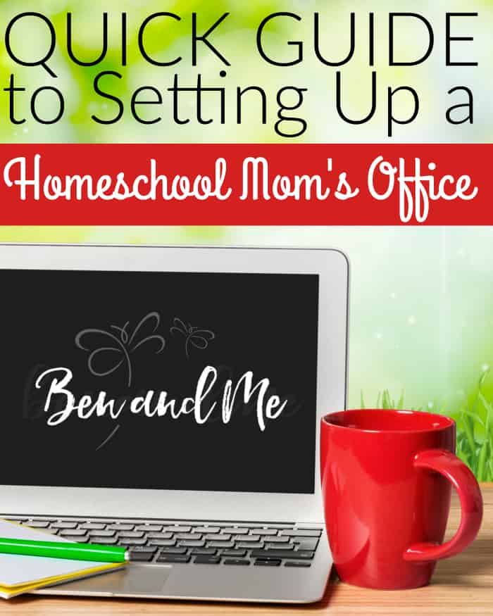 Quick Guide to Setting Up a Homeschool Mom's Office
