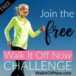 Join me for the FREE Walk It Off Now Challenge (and enter the giveaway!)