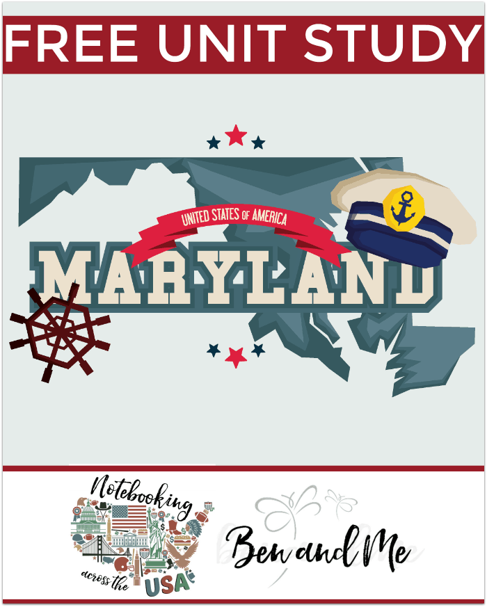 "FREE Maryland Unit Study for grades 3-8 -- learn about ""American in miniature"" in this 7th installment of Notebooking Across the USA."