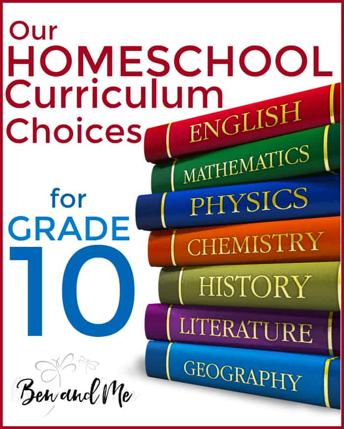 Our Homesschool Curriculum Choices for Grade 10