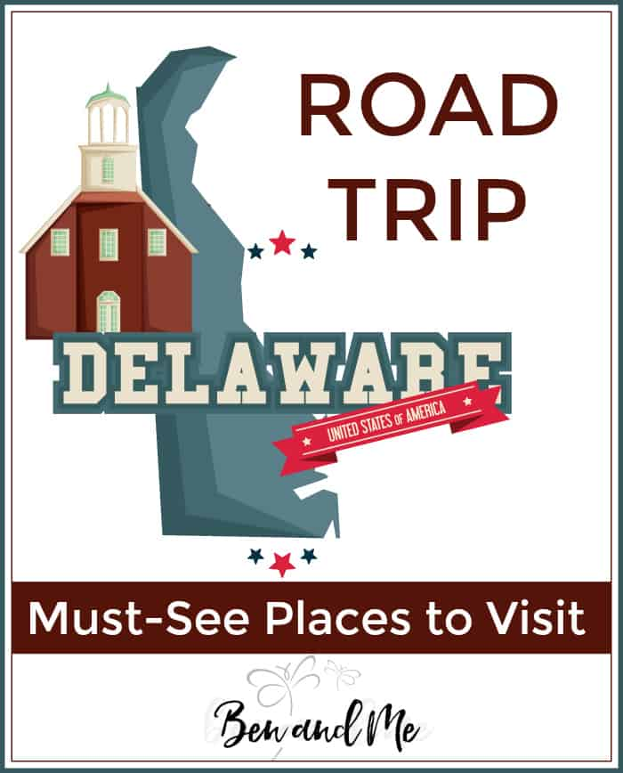 "Road Trip Delaware Must-See Places to Visit in the ""First State"""