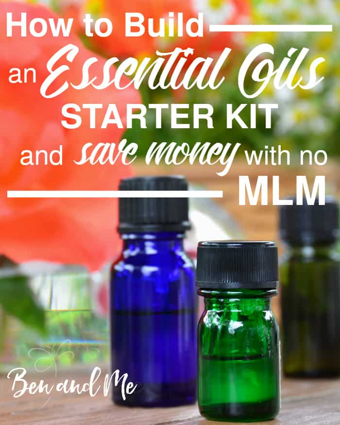 How to Build an Essential Oils Starter Kit and Save Money with no MLM -- Don't buy an essential oils starter kit before you read this article, comparing the MLM brands to another high quality company with no fees and free shipping.