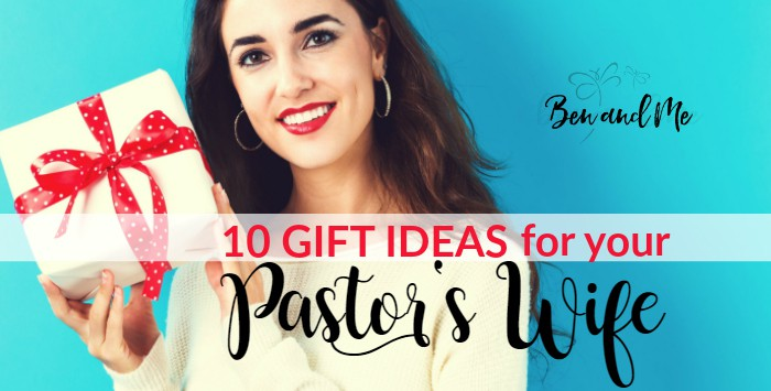 10 lovely gift ideas for your pastor 39 s wife ben and me for Top 10 gifts for wife