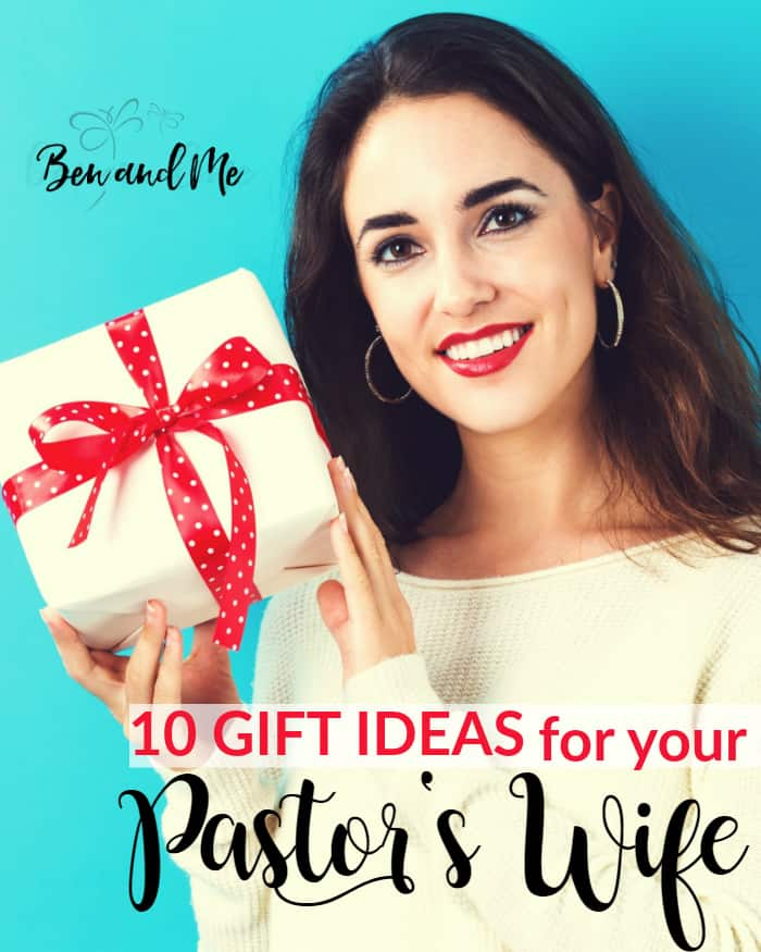 10 Gift Ideas for Your Pastor's Wife -- If you want to make your own pastor's wife feel loved and appreciated for the work she does in the church and as a support to her husband, here are some gift ideas for her birthday, Christmas, Pastor Appreciation day, Mothers day or any other special occasion (or maybe just because she is deserving).