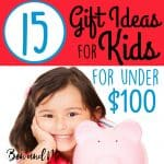 15 Gift Ideas for Kids for Under $100 + enter to win $500 cash!
