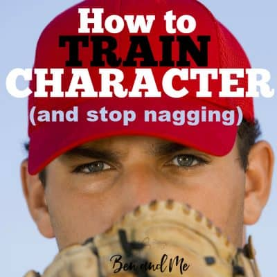 Heart Parenting: How to train character and stop nagging