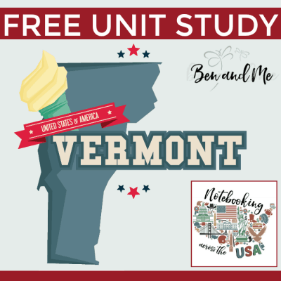Notebooking Across the USA: Vermont Unit Study
