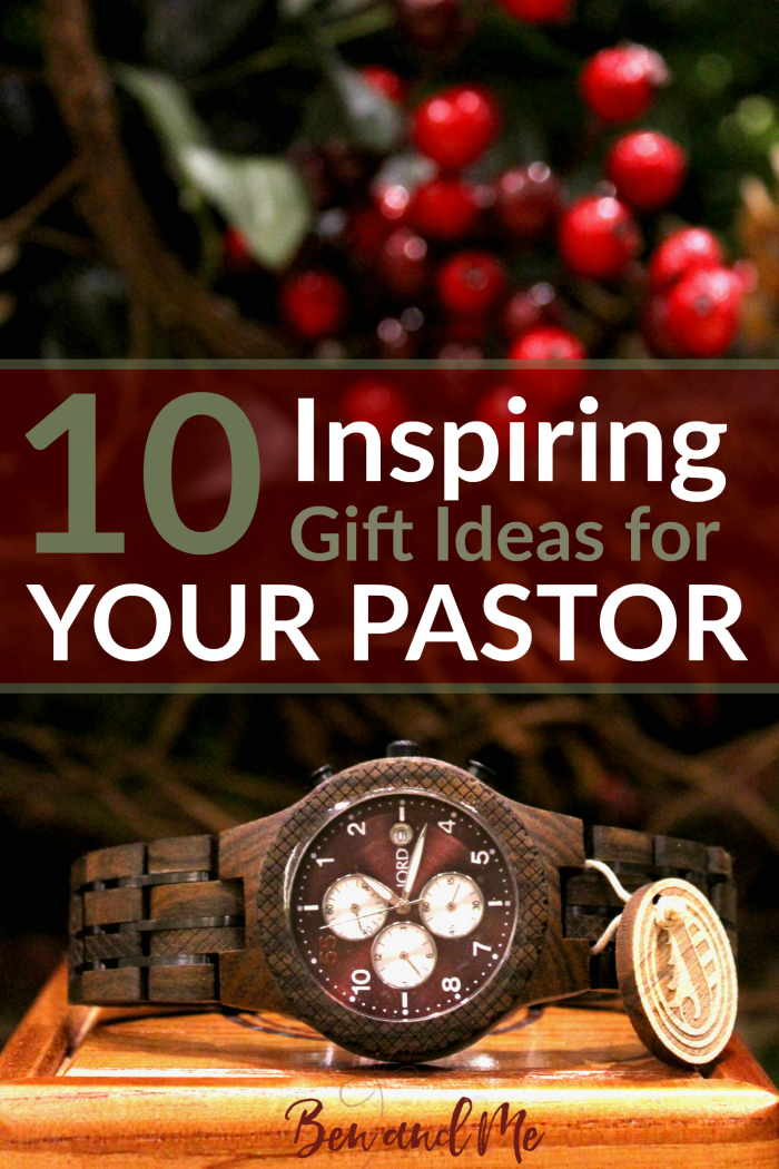 10 Inspiring Gift Ideas for Your Pastor - Ben and Me