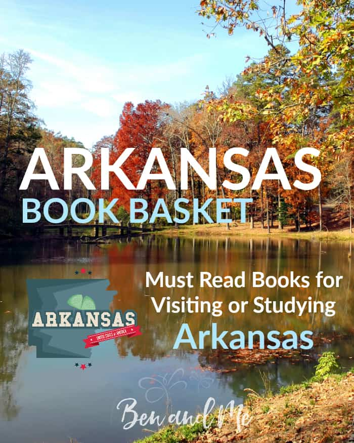 Arkansas Book Basket -- Must Read Books for Visiting or Studying Arkansas