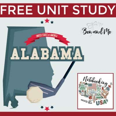 Notebooking Across the USA: Alabama Unit Study