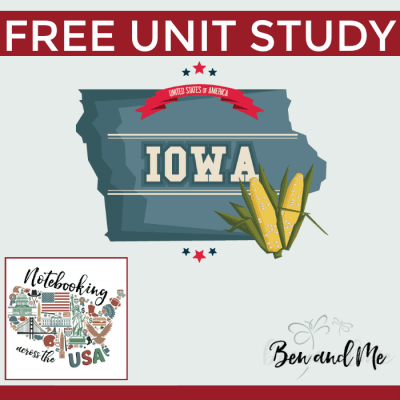 Notebooking Across the USA: Iowa Unit Study