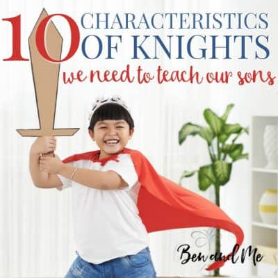 10 Characteristics of Knights We Need to Teach Our Sons