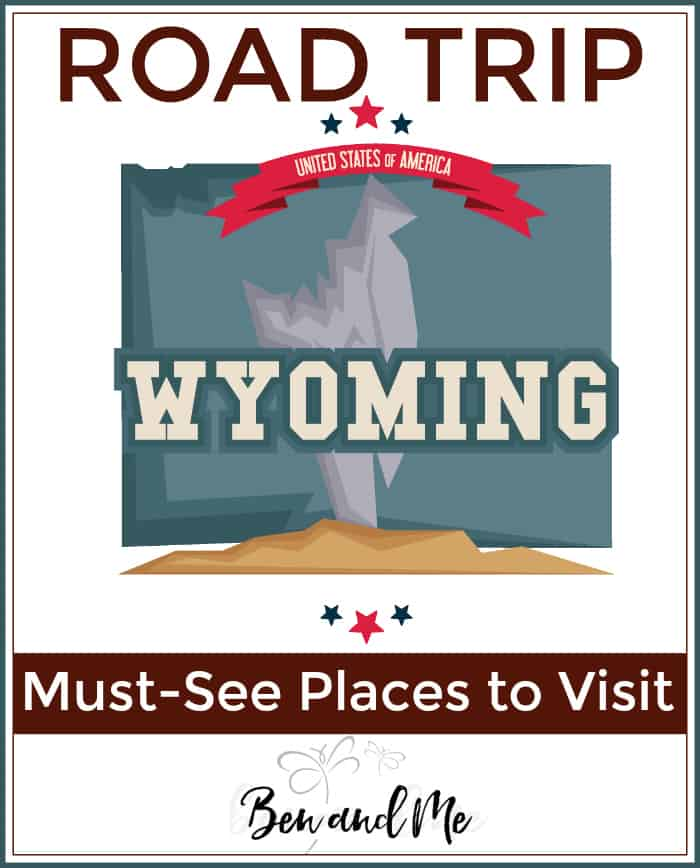 Road Trip Wyoming -- must see places to visit in The Equality State!