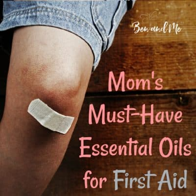 Mom's Must-have Essential Oils for First Aid